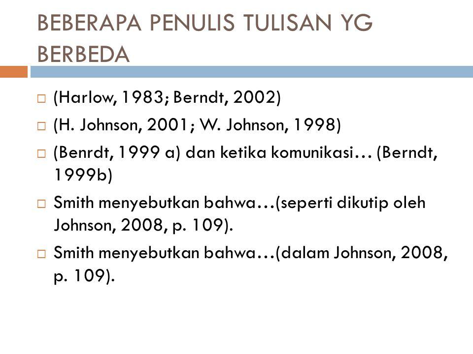 BEBERAPA PENULIS TULISAN YG BERBEDA  (Harlow, 1983; Berndt, 2002)  (H. Johnson, 2001; W. Johnson, 1998)  (Benrdt, 1999 a) dan ketika komunikasi… (B