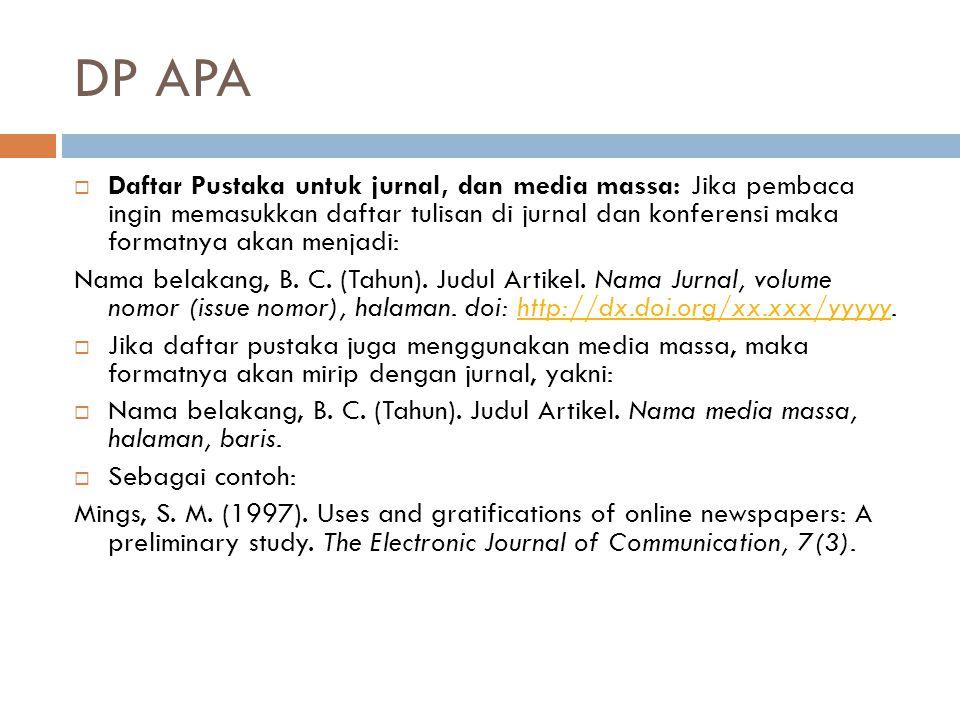 DP APA  Daftar Pustaka untuk jurnal, dan media massa: Jika pembaca ingin memasukkan daftar tulisan di jurnal dan konferensi maka formatnya akan menja
