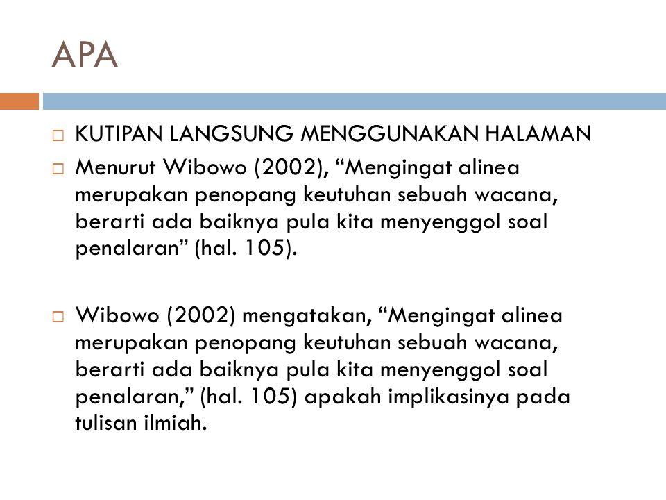 """APA  KUTIPAN LANGSUNG MENGGUNAKAN HALAMAN  Menurut Wibowo (2002), """"Mengingat alinea merupakan penopang keutuhan sebuah wacana, berarti ada baiknya p"""
