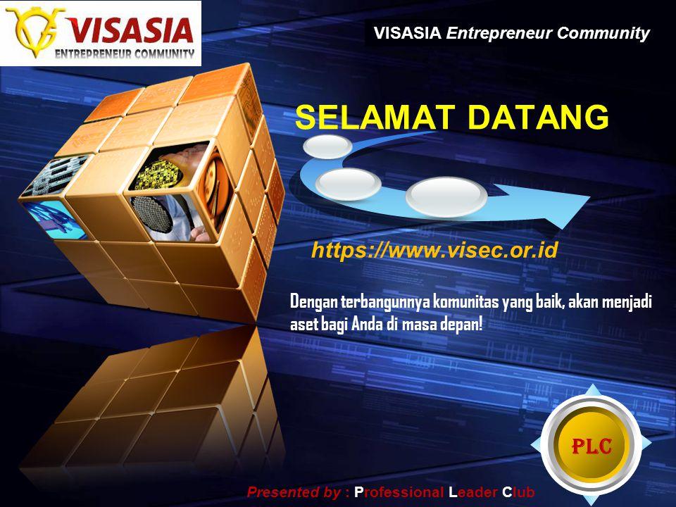 """LOGO """" Add your company slogan """" SELAMAT DATANG https://www.visec.or.id VISASIA Entrepreneur Community Dengan terbangunnya komunitas yang baik, akan m"""