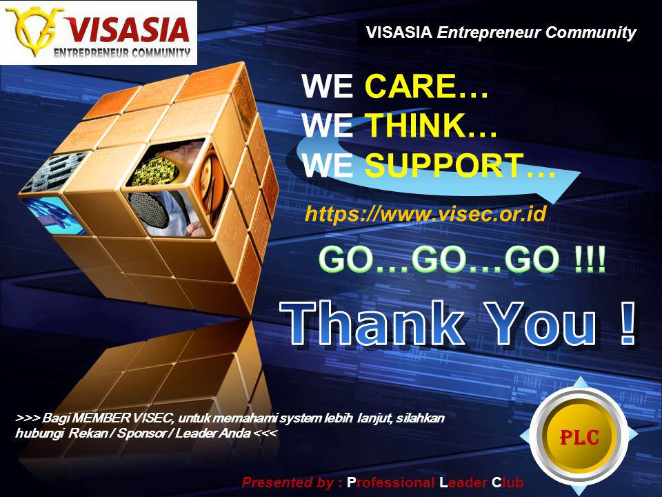 "LOGO "" Add your company slogan "" WE CARE… WE THINK… WE SUPPORT… https://www.visec.or.id VISASIA Entrepreneur Community >>> Bagi MEMBER VISEC, untuk me"
