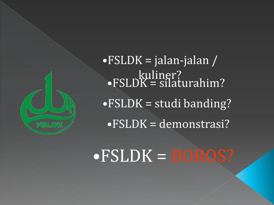 FSLDK = jalan-jalan / kuliner.FSLDK = silaturahim.