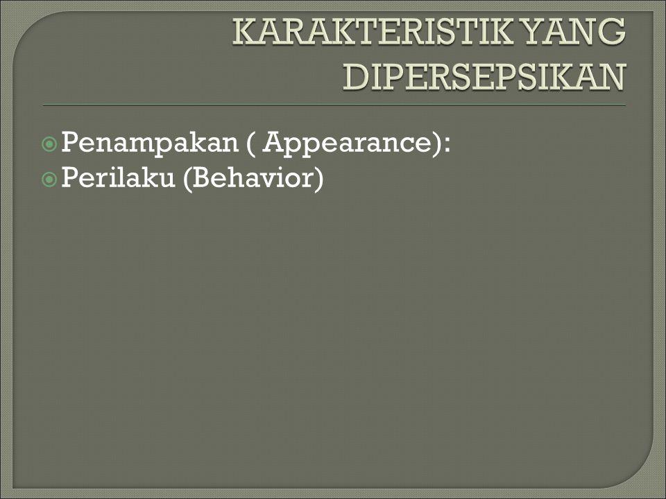  Penampakan ( Appearance):  Perilaku (Behavior)