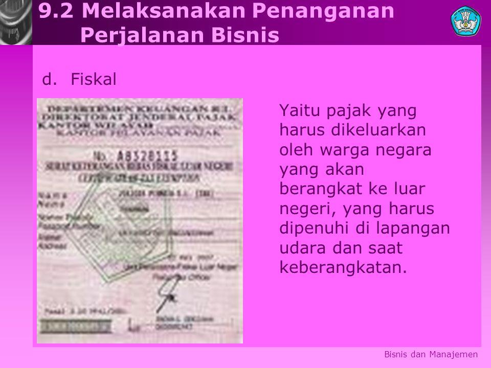 Bisnis dan Manajemen 9.2 Melaksanakan Penanganan Perjalanan Bisnis Yaitu pajak yang harus dikeluarkan oleh warga negara yang akan berangkat ke luar ne