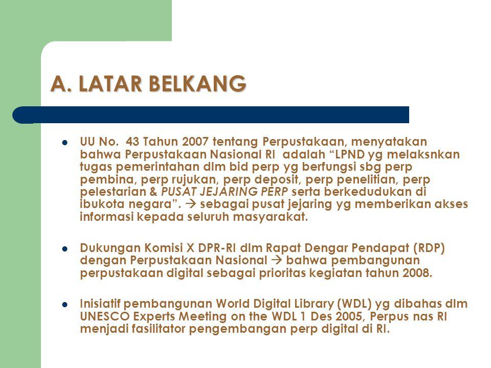 """A. LATAR BELKANG UU No. 43 Tahun 2007 tentang Perpustakaan, menyatakan bahwa Perpustakaan Nasional RI adalah """"LPND yg melaksnkan tugas pemerintahan dl"""