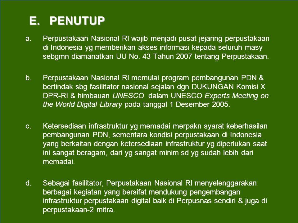 E. PENUTUP a.Perpustakaan Nasional RI wajib menjadi pusat jejaring perpustakaan di Indonesia yg memberikan akses informasi kepada seluruh masy sebgmn