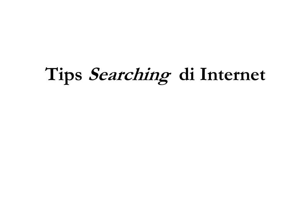 Tips Searching di Internet