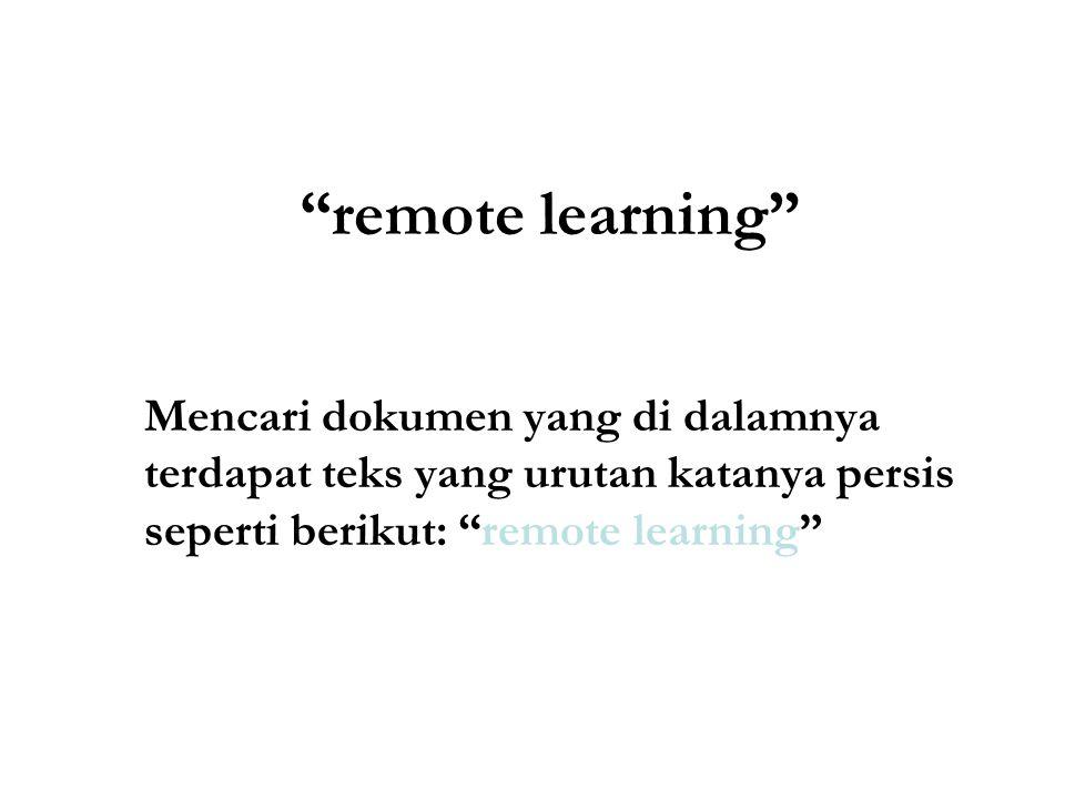 remote learning Mencari dokumen yang di dalamnya terdapat teks yang urutan katanya persis seperti berikut: remote learning