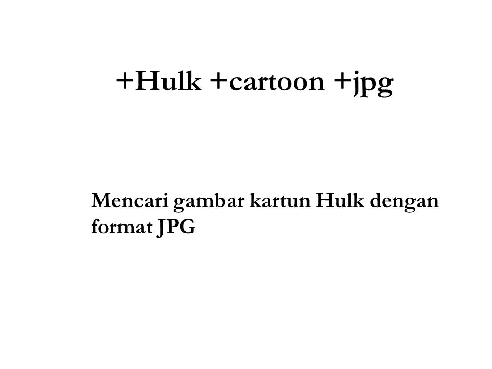 +Hulk +cartoon +jpg Mencari gambar kartun Hulk dengan format JPG