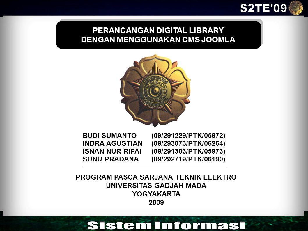 PERANCANGAN DIGITAL LIBRARY DENGAN MENGGUNAKAN CMS JOOMLA PERANCANGAN DIGITAL LIBRARY DENGAN MENGGUNAKAN CMS JOOMLA BUDI SUMANTO(09/291229/PTK/05972)