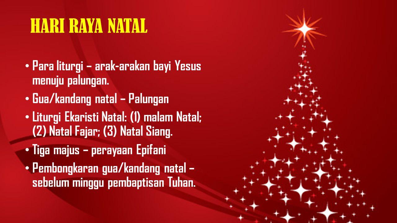PERAYAAN NATAL PERUMNAS MOJOSONGO Natal adalah peristiwa iman, salah satu pilar, di samping Paskah.