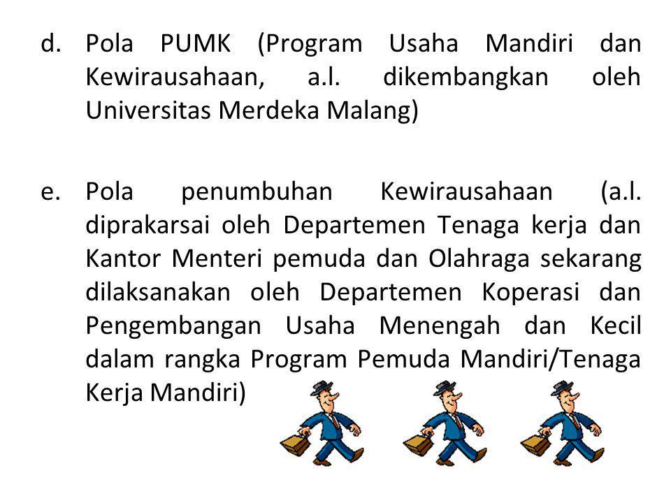 d.Pola PUMK (Program Usaha Mandiri dan Kewirausahaan, a.l.