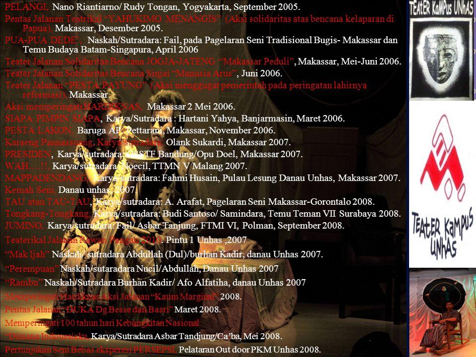 Karya-karya Teater Kampus Unhas Monolog AENG, naskah/sutradara : Putu Wijaya/ Saharuddin Ridwan & Amri Gallang, Makassar, November 1999. Dilarang Meny