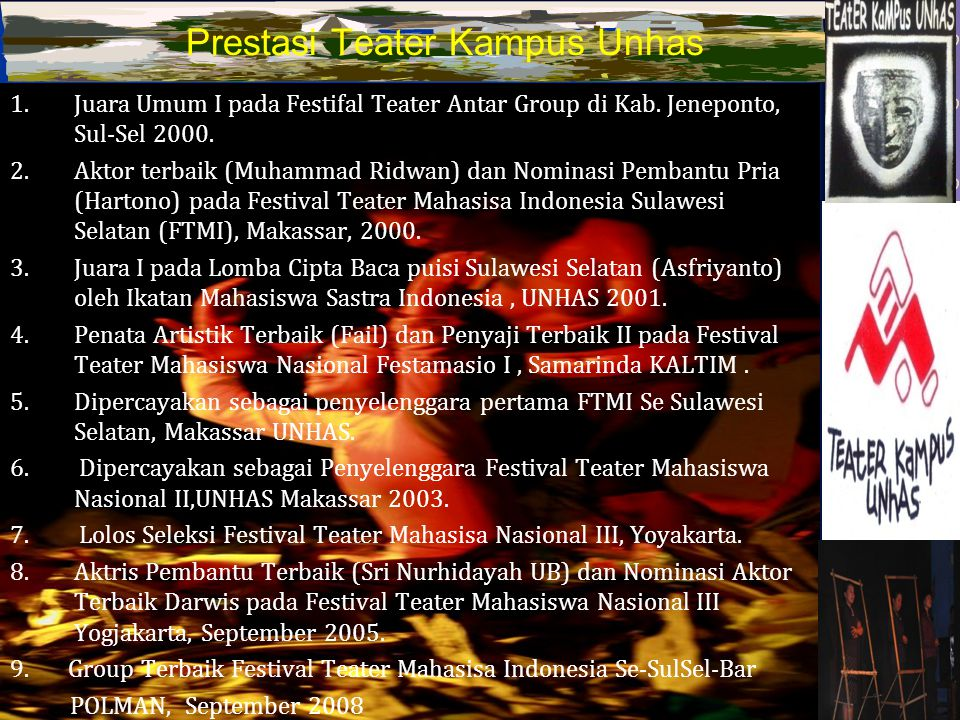 "Pentas Jalanan "" Hati-hati tahun 2009"" Desember 2008 Pentas Seni Tradisi Hijau, Baruga AP. Pettarani November, 2008. Pentas Seni Tradisi Kontemporer ("
