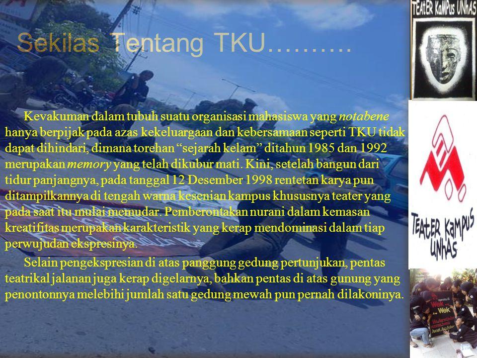 Studio : PKM 1 Lt.2 Kampus Unhas Tamalanrea Makassar 90245 www.teaterkampusunhas.blogspot.com.teater