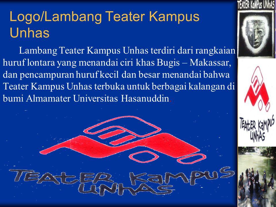 Logo/Lambang Teater Kampus Unhas Lambang Teater Kampus Unhas terdiri dari rangkaian huruf lontara yang menandai ciri khas Bugis – Makassar, dan pencampuran huruf kecil dan besar menandai bahwa Teater Kampus Unhas terbuka untuk berbagai kalangan di bumi Almamater Universitas Hasanuddin.