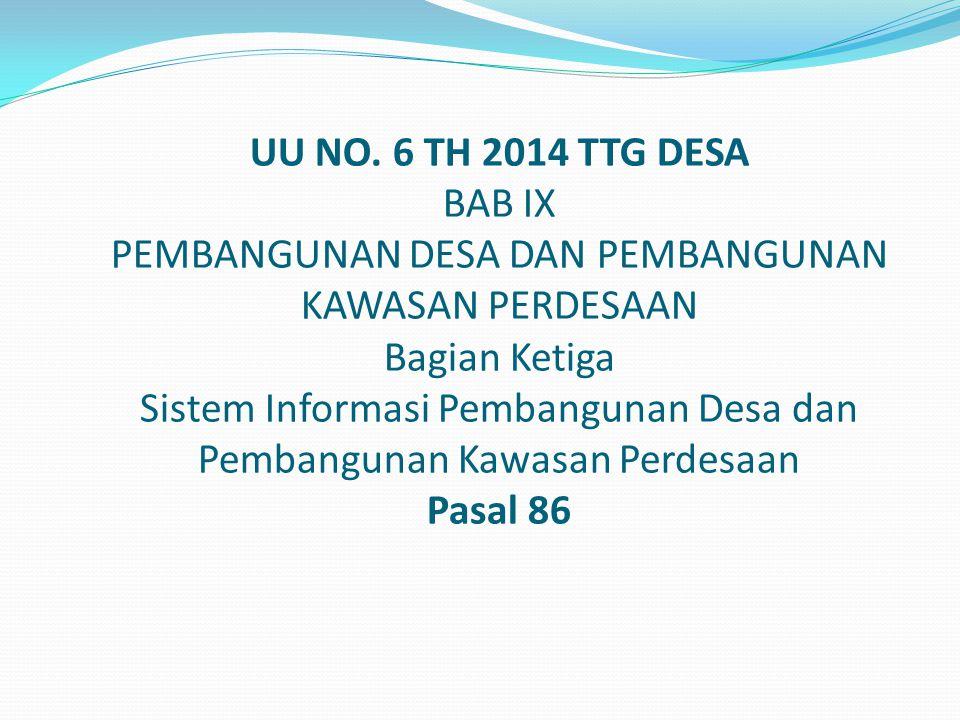 1) Desa berhak mendapatkan akses informasi melalui sistem informasi Desa yang dikembangkan oleh Pemerintah Daerah Kabupaten/Kota.