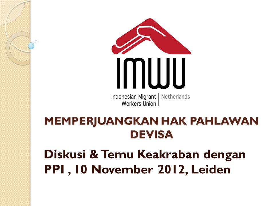 MEMPERJUANGKAN HAK PAHLAWAN DEVISA Diskusi & Temu Keakraban dengan PPI, 10 November 2012, Leiden