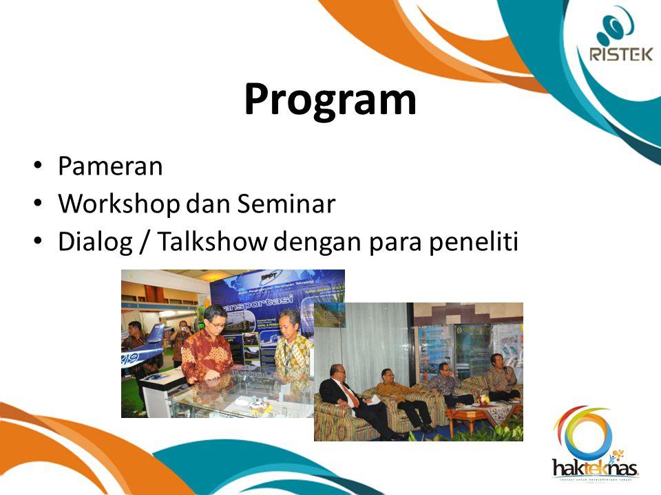 Program Pameran Workshop dan Seminar Dialog / Talkshow dengan para peneliti
