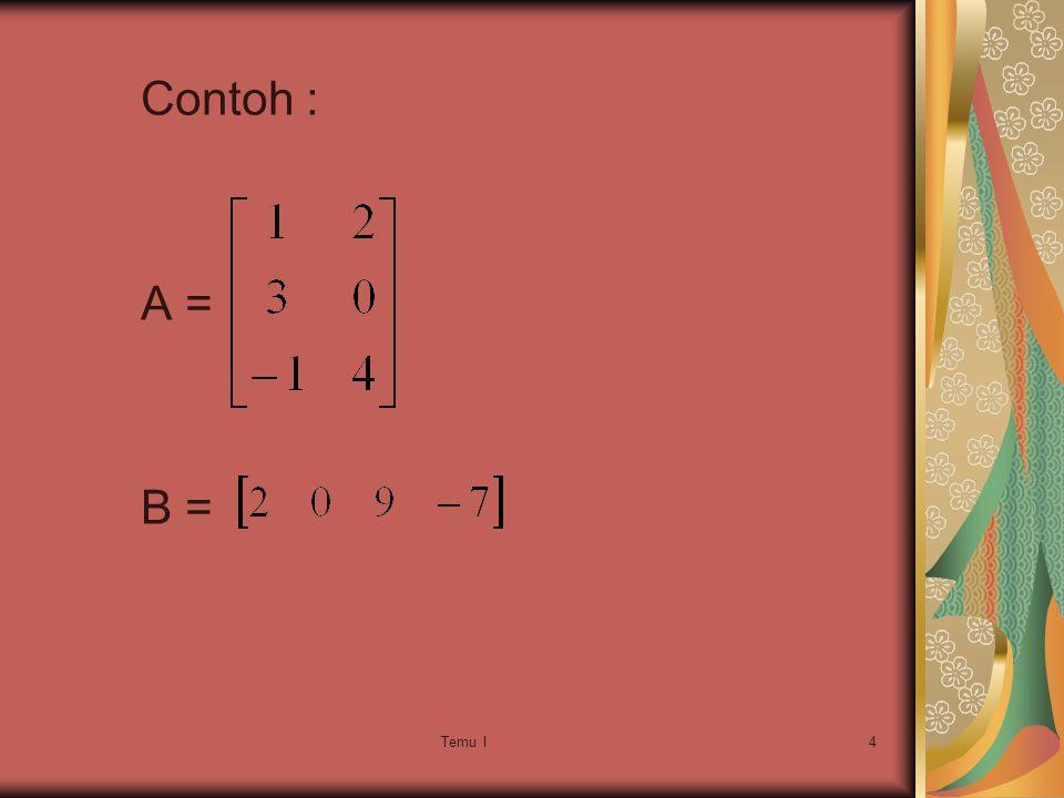 Temu I4 Contoh : A = B =