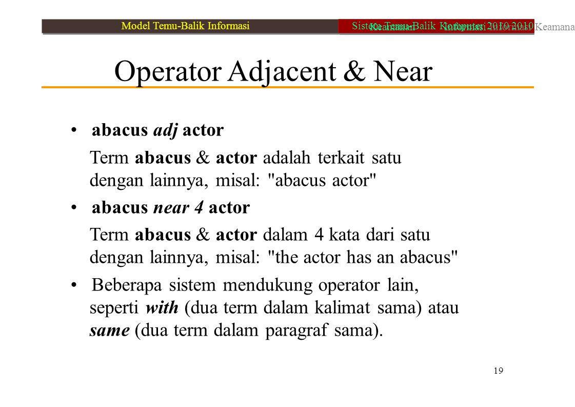 Operator Adjacent & Near abacus adj actor Term abacus & actor adalah terkait satu dengan lainnya, misal: