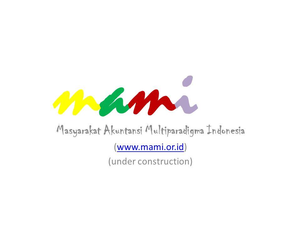mami ( Masyarakat Akuntansi Multiparadigma Indonesia ) adalah forum komunikasi dan silaturrahmi antara para peneliti akuntansi (dosen, mahasiwa, dan praktisi) di Indonesia