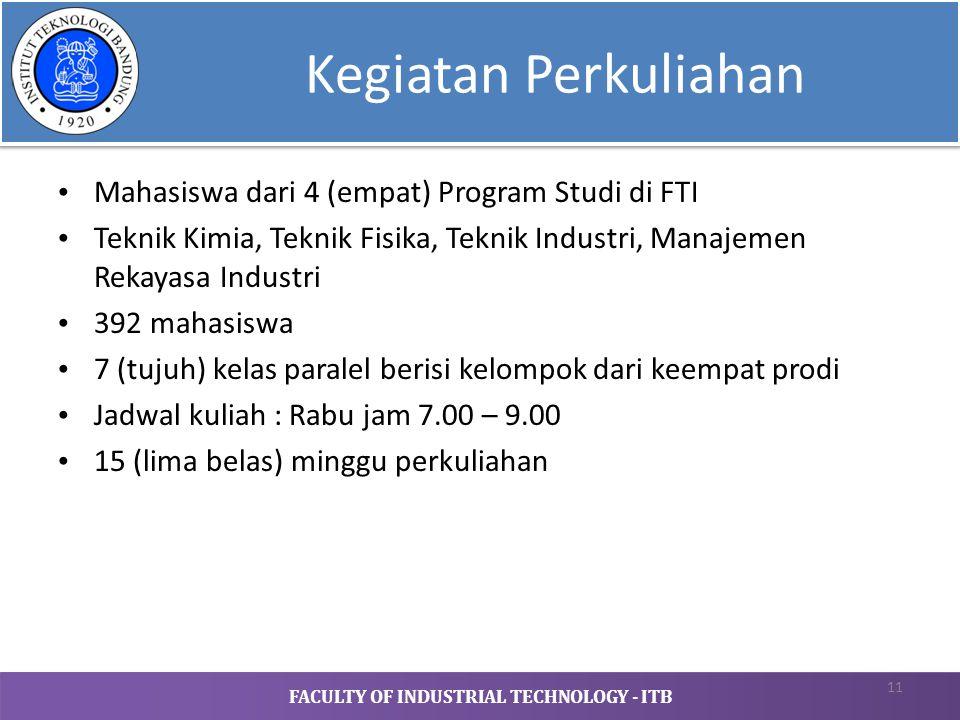 FACULTY OF INDUSTRIAL TECHNOLOGY - ITB Kegiatan Perkuliahan Mahasiswa dari 4 (empat) Program Studi di FTI Teknik Kimia, Teknik Fisika, Teknik Industri