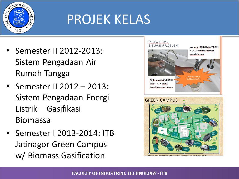 FACULTY OF INDUSTRIAL TECHNOLOGY - ITB PROJEK KELAS Semester II 2012-2013: Sistem Pengadaan Air Rumah Tangga Semester II 2012 – 2013: Sistem Pengadaan