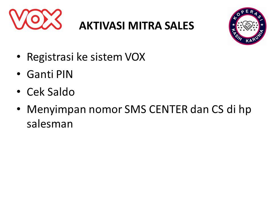 AKTIVASI MITRA SALES Registrasi ke sistem VOX Ganti PIN Cek Saldo Menyimpan nomor SMS CENTER dan CS di hp salesman