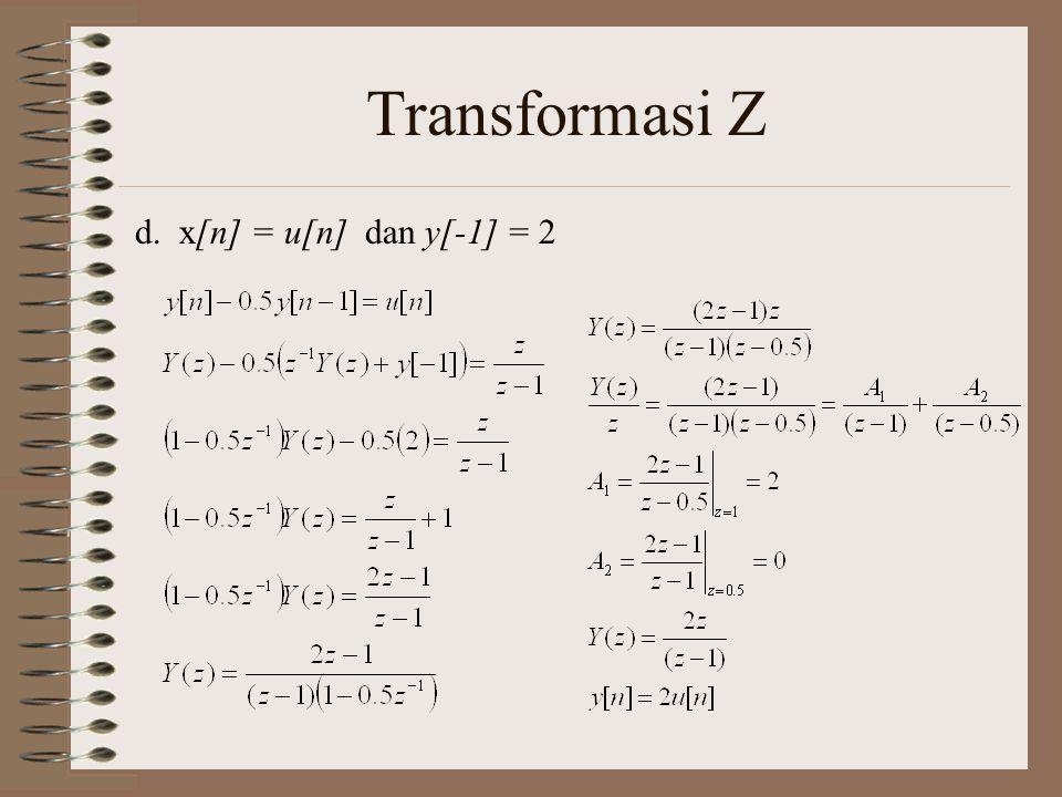 Transformasi Z d. x[n] = u[n] dan y[-1] = 2