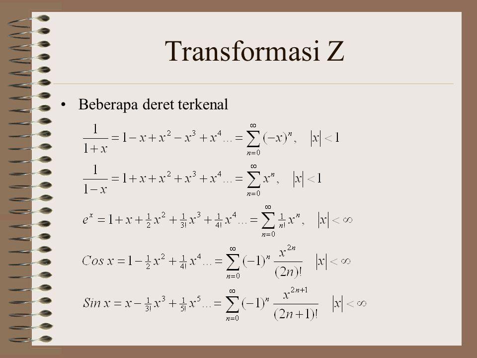 Transformasi Z Contoh x[n]=1.u[n] Contoh x[n]=0.5 n