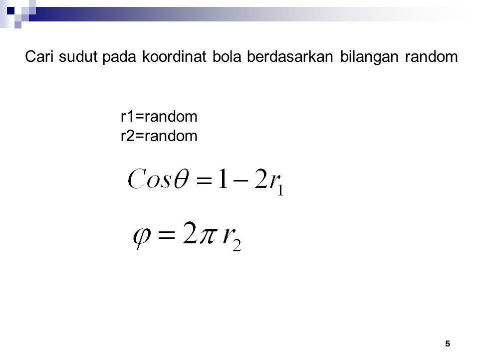 5 Cari sudut pada koordinat bola berdasarkan bilangan random r1=random r2=random