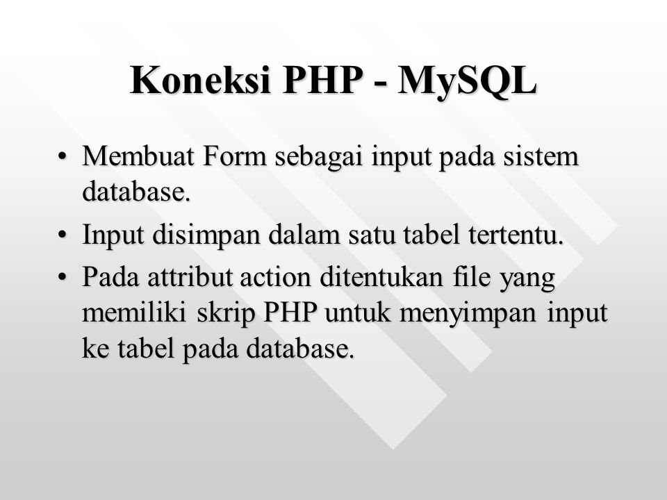 Membuat Form sebagai input pada sistem database.Membuat Form sebagai input pada sistem database. Input disimpan dalam satu tabel tertentu.Input disimp