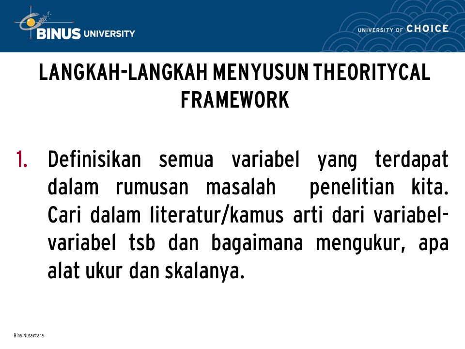 Bina Nusantara 2.Cari teori dalam literatur yang relevan dengan penelitian kita.