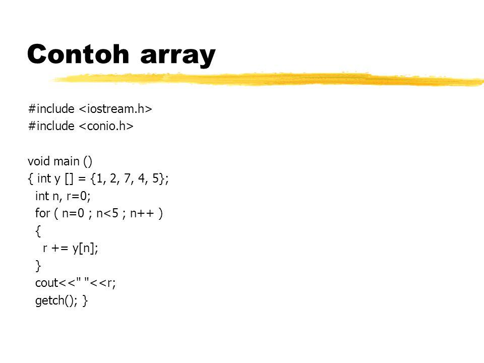 Input – output array #include void main () { int nilai[5],x; //tanpa inisialisasi cout<< Masukkan nilai :\n\n ; for(x=0;x<5;x++) { cout >nilai[x];} cout<< \n\nOutput nilai : \n ; for(x=0;x<5;x++) { cout<< \nNilai Angka : <<nilai[x];} getch(); }