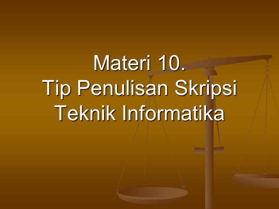 Materi 10. Tip Penulisan Skripsi Teknik Informatika