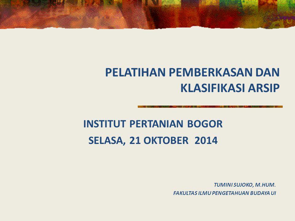 INSTITUT PERTANIAN BOGOR SELASA, 21 OKTOBER 2014 TUMINI SUJOKO, M.HUM.