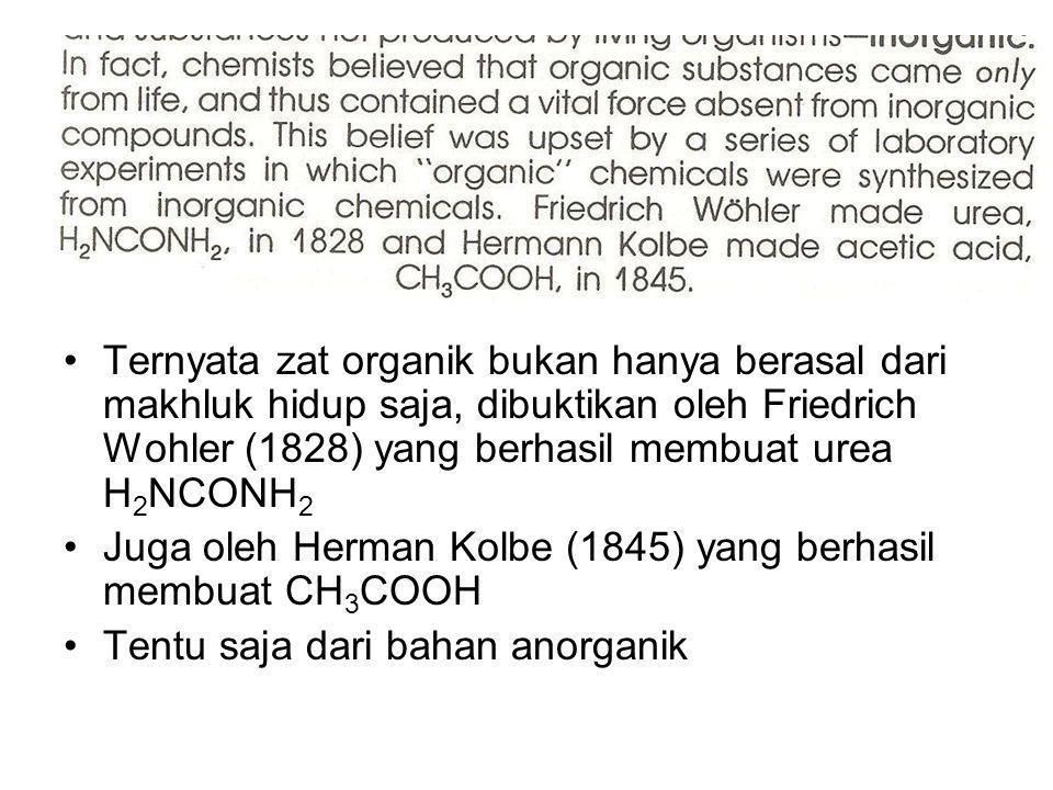Ternyata zat organik bukan hanya berasal dari makhluk hidup saja, dibuktikan oleh Friedrich Wohler (1828) yang berhasil membuat urea H 2 NCONH 2 Juga