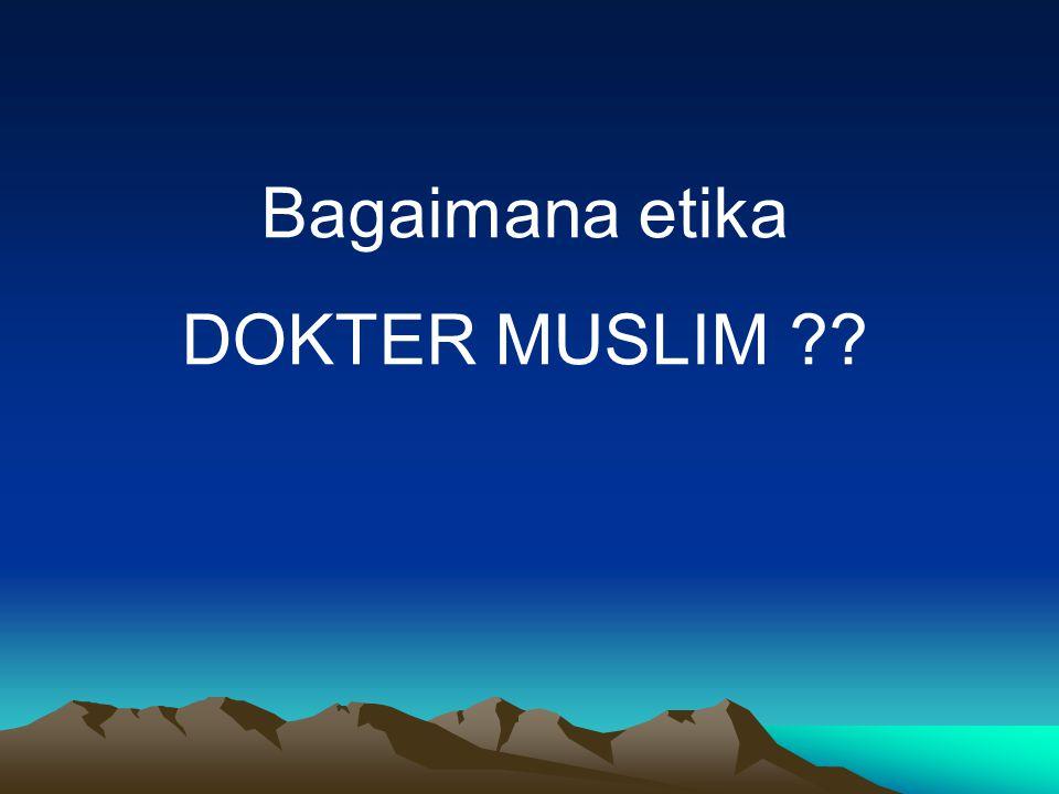Bagaimana etika DOKTER MUSLIM ??
