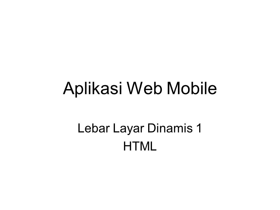 Aplikasi Web Mobile Lebar Layar Dinamis 1 HTML