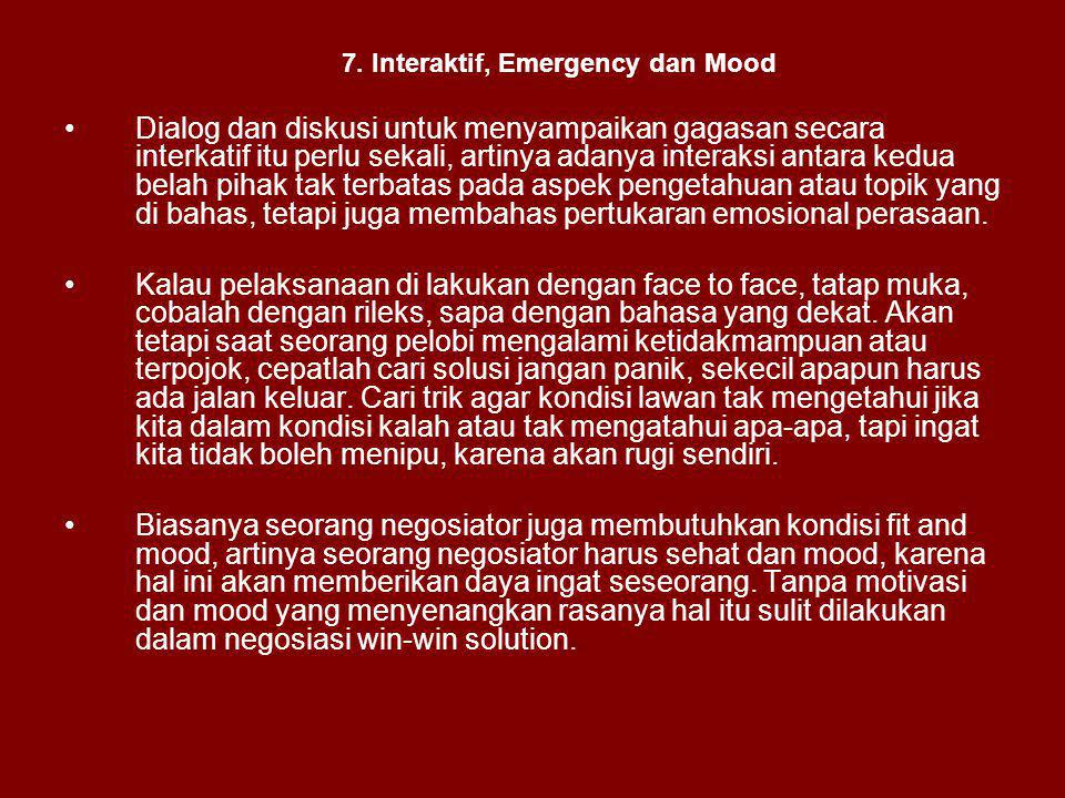 7. Interaktif, Emergency dan Mood Dialog dan diskusi untuk menyampaikan gagasan secara interkatif itu perlu sekali, artinya adanya interaksi antara ke