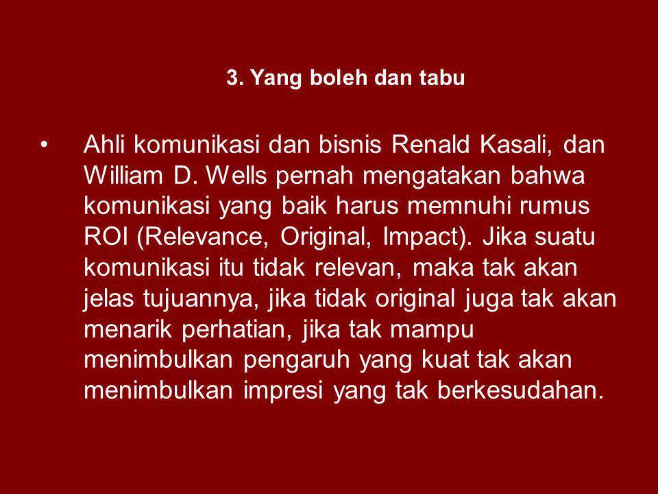 3.Yang boleh dan tabu Ahli komunikasi dan bisnis Renald Kasali, dan William D.
