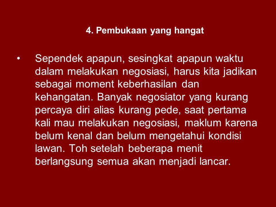 5.Jangan diskon diri sendiri Seorang negosiator harus mampu membedakan kedua hal ini.