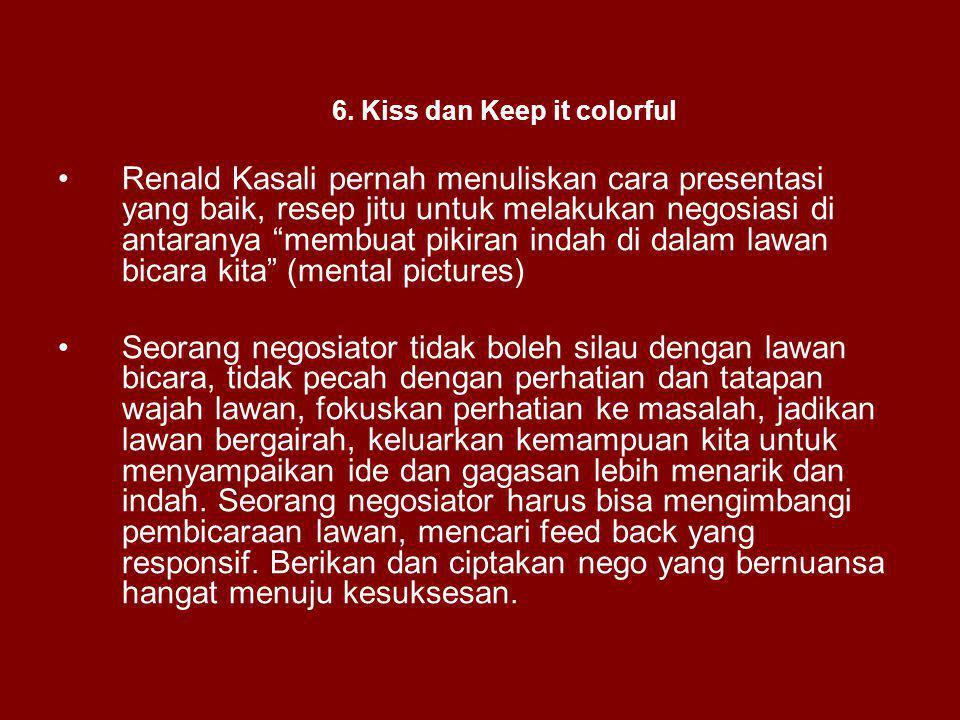 """6. Kiss dan Keep it colorful Renald Kasali pernah menuliskan cara presentasi yang baik, resep jitu untuk melakukan negosiasi di antaranya """"membuat pik"""