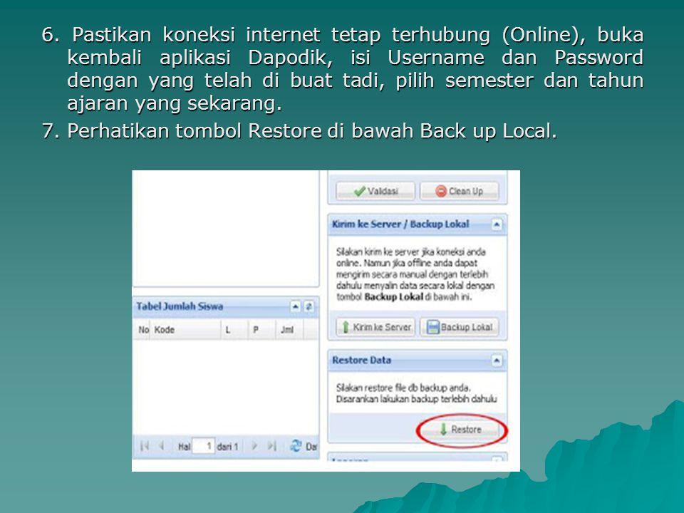 6. Pastikan koneksi internet tetap terhubung (Online), buka kembali aplikasi Dapodik, isi Username dan Password dengan yang telah di buat tadi, pilih