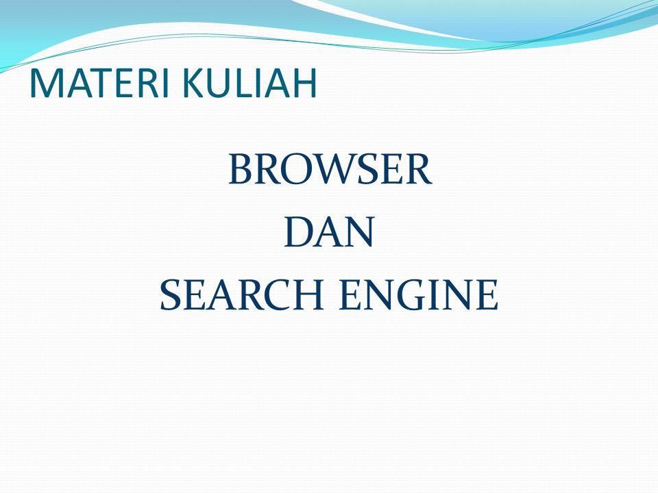 MENGGUNAKAN SEARCH ENGINE  Mesin pencari adalah sebuah program yang digunakan sebagai alat bantu untuk mencari informasi di internet.