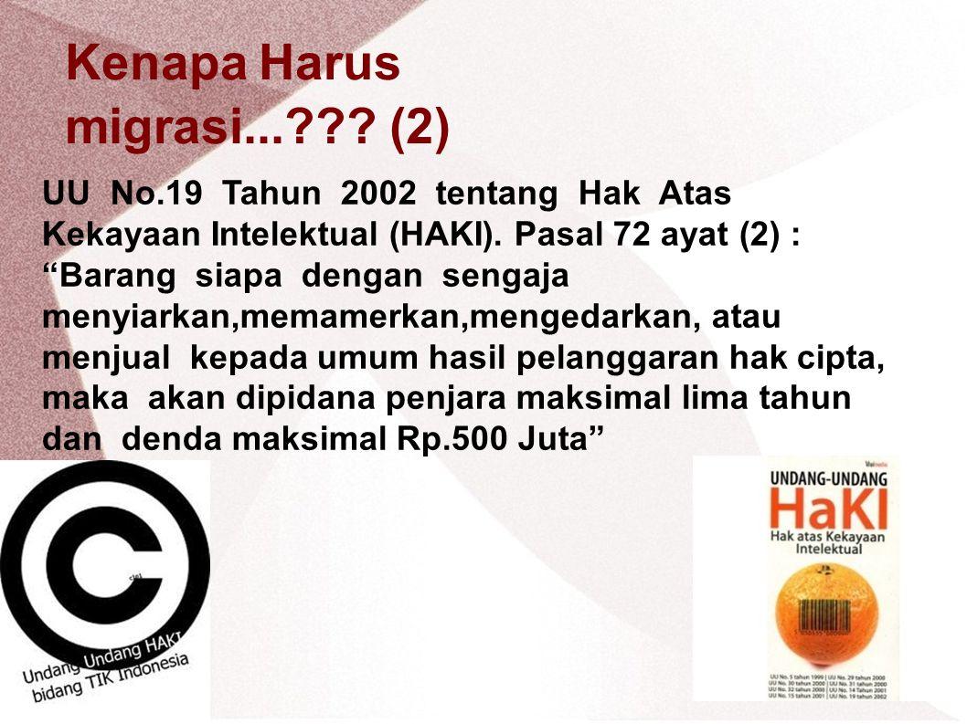 Kenapa Harus migrasi...??. (2) UU No.19 Tahun 2002 tentang Hak Atas Kekayaan Intelektual (HAKI).