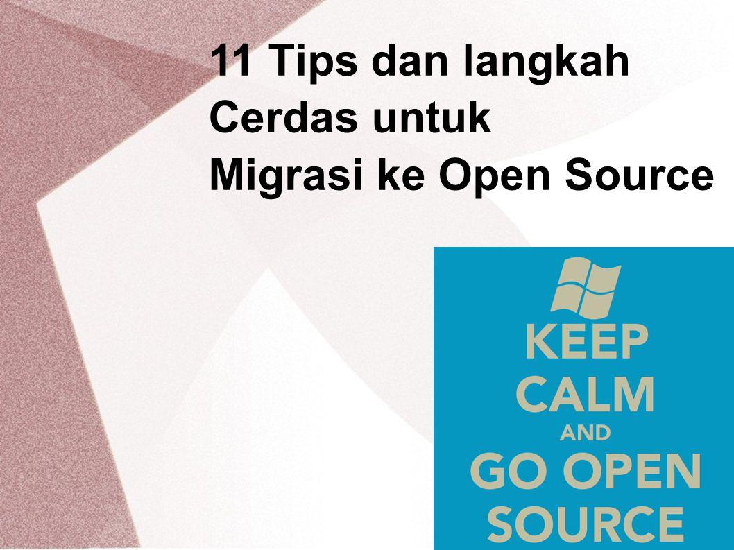 11 Tips dan langkah Cerdas untuk Migrasi ke Open Source