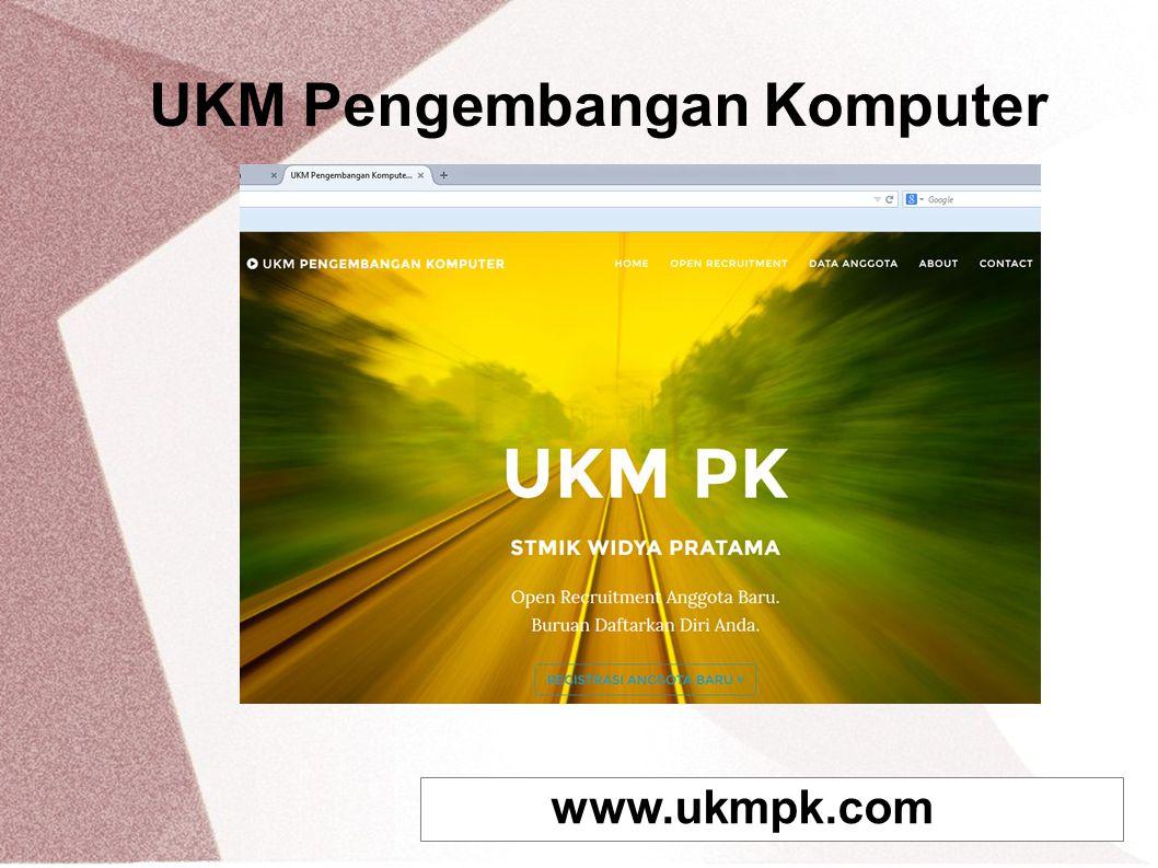 UKM Pengembangan Komputer www.ukmpk.com