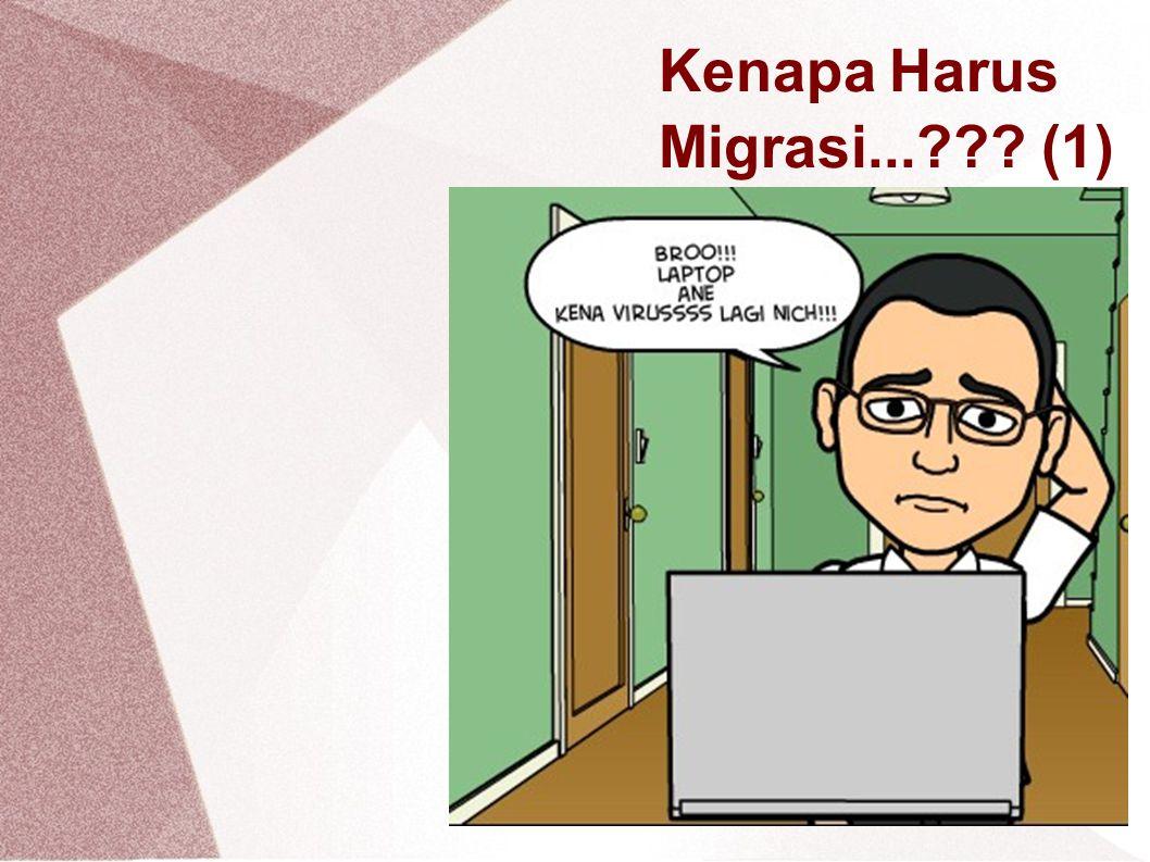 Kenapa Harus Migrasi...??? (1)
